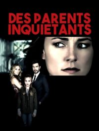 Des parents inquiétants